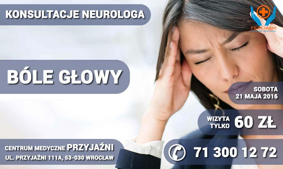 Neurolog Wrocław - bóle głowy. Przychodnia Wrocław. Centrum Medyczne PRZYJAŹNI