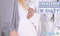 Zakażenia układu moczowego w ciąży