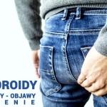 Hemoroidy – przyczyny, objawy, leczenie. Proktolog Wrocław. Chirurg Wrocław. Przychodnia Wrocław. Centrum Medyczne PRZYJAŹNI