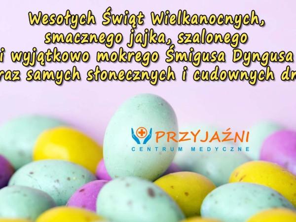 Życzenia Wielkanocne 2019. Lekarze Wrocław. Przychodnia Wrocław. Centrum Medyczne PRZYJAŹNI